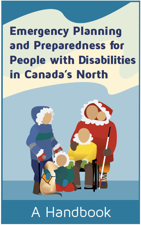 Cover of the On Thin Ice Project publication entitled 'Emergency Planning and Preparedness for Persons with Disabilities in Canada's North'. The cover has an illustration of 2 adults and 2 children with disabilities, including one with a service animal.