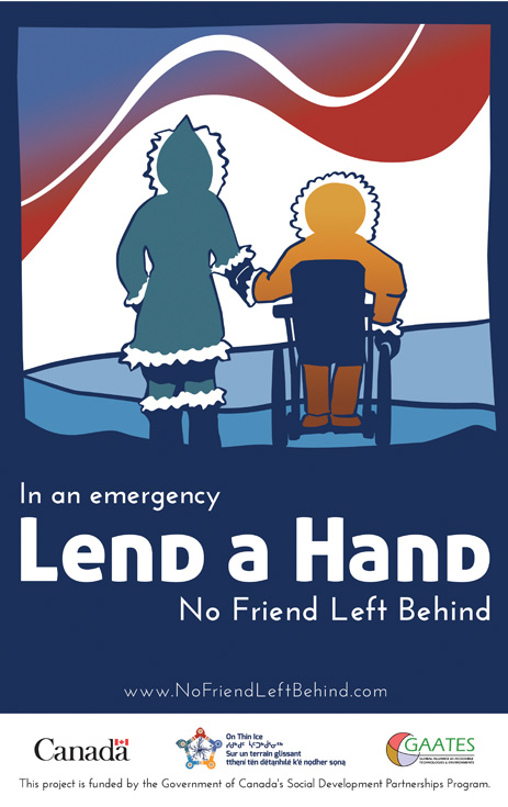 Poster from the On Thin Ice project, No Friend Left Behind component of the project. The poster says 'In an Emergency,  LEND a HAND, No Friend Left Behind' and depicts a person walking and holding the hand of a person who is a wheelchair user as they walk away from the viewer towards the northern lights and into a northern landscape.